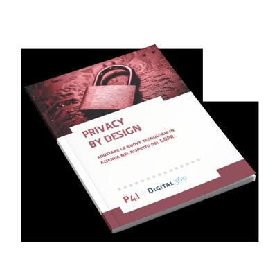Privacy by design: Adottare le nuove tecnologie in azienda nel rispetto del GDPR